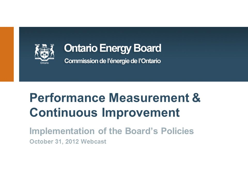 Performance Measurement & Continuous Improvement Implementation of the Board's Policies October 31, 2012 Webcast