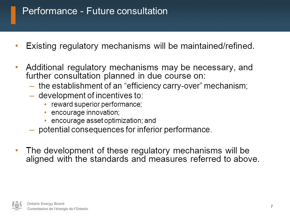 77 Performance - Future consultation Existing regulatory mechanisms will be maintained/refined.
