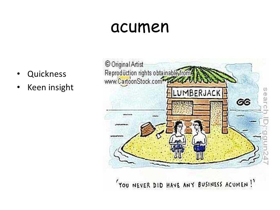 acumen Quickness Keen insight