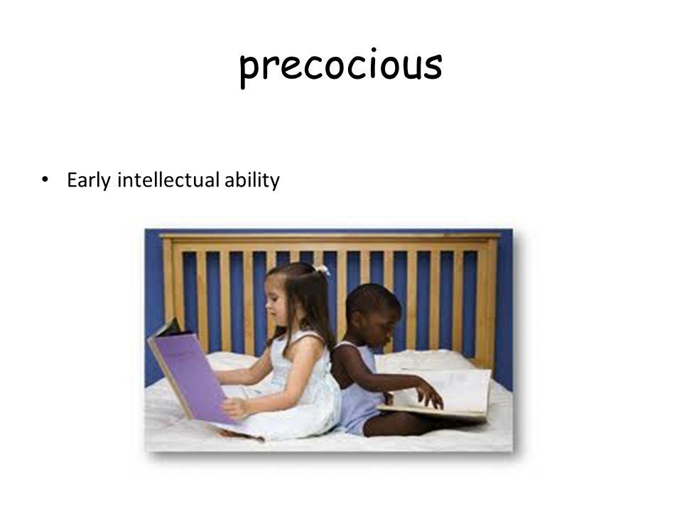 precocious Early intellectual ability