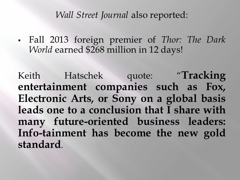 Wall Street Journal also reported:  Fall 2013 foreign premier of Thor: The Dark World earned $268 million in 12 days.