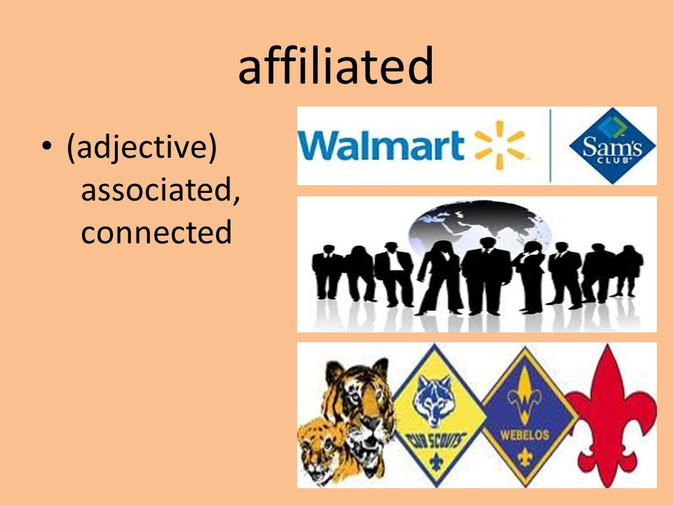 affiliated (adjective) associated, connected