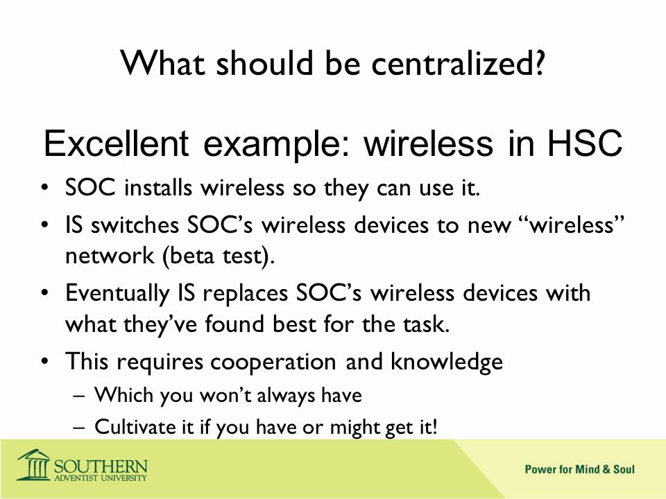 What should be centralized.
