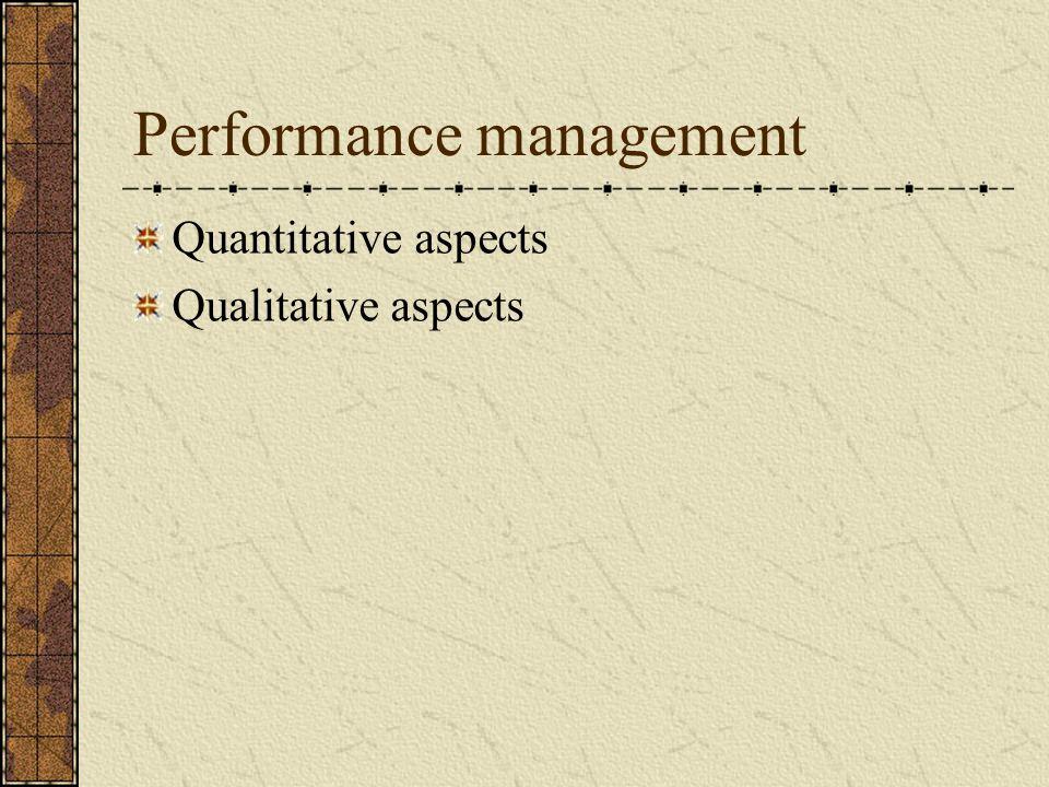 Performance management Quantitative aspects Qualitative aspects