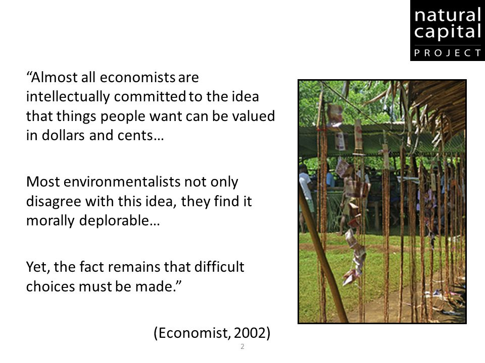 """2 """"Almost all economists are intellectually committed to the idea that things people want can be valued in dollars and cents… Most environmentalists n"""