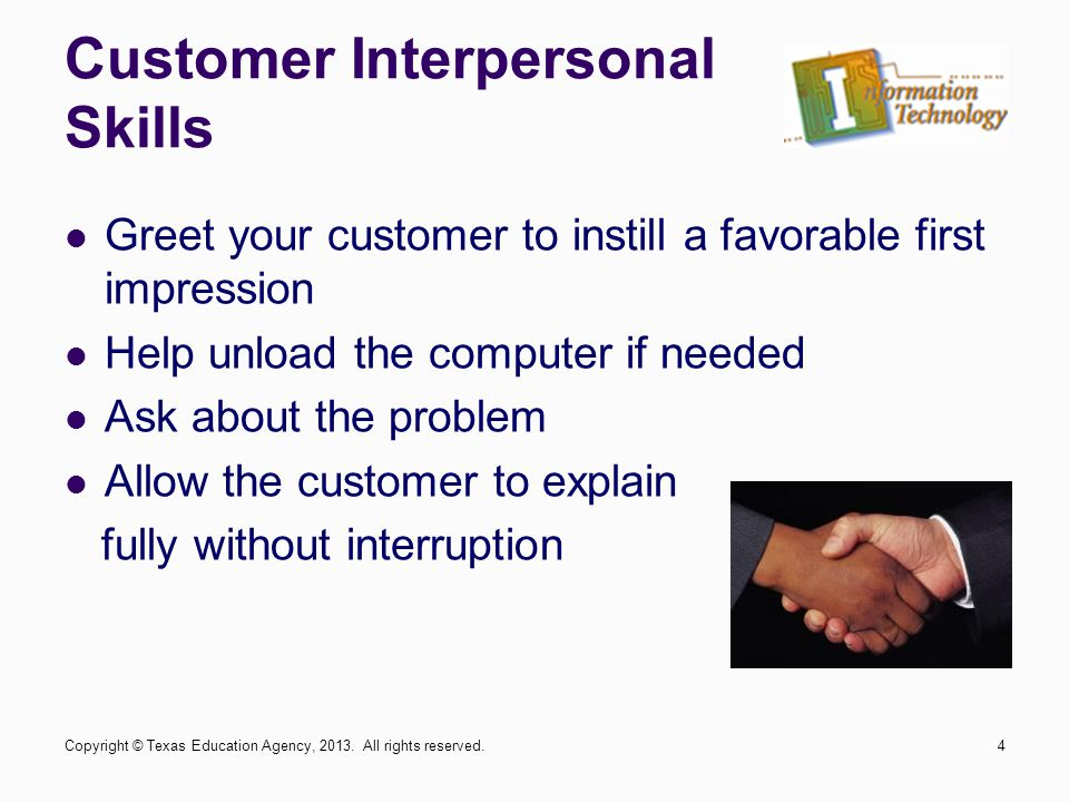 Diagnose the Problem Listen for clues from the customer to ascertain if the problem is a quick fix or is more involved.