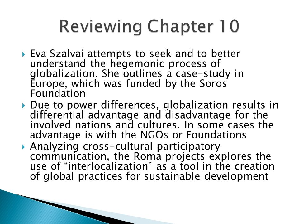  Eva Szalvai attempts to seek and to better understand the hegemonic process of globalization.