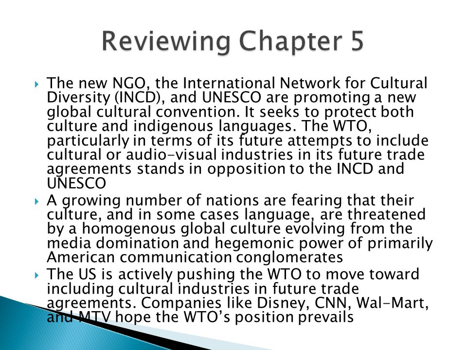  The new NGO, the International Network for Cultural Diversity (INCD), and UNESCO are promoting a new global cultural convention.