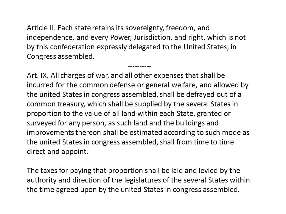 Article II. Each state retains its sovereignty, freedom, and independence, and every Power, Jurisdiction, and right, which is not by this confederatio