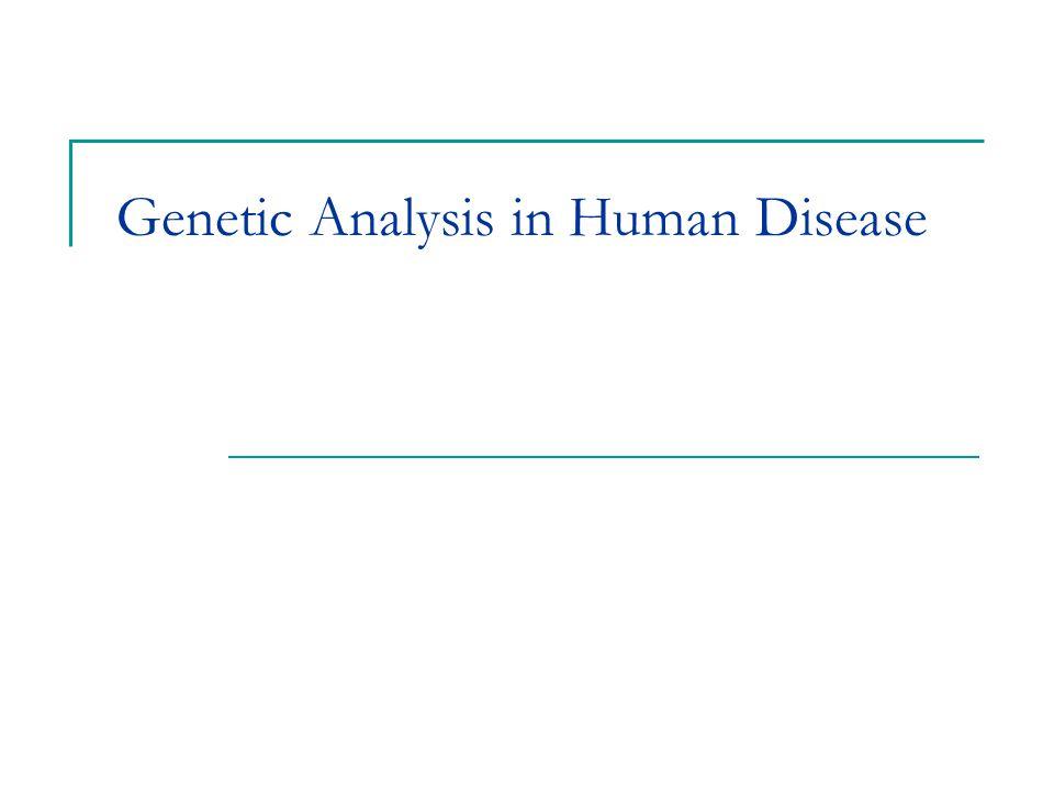 Genetic Analysis in Human Disease