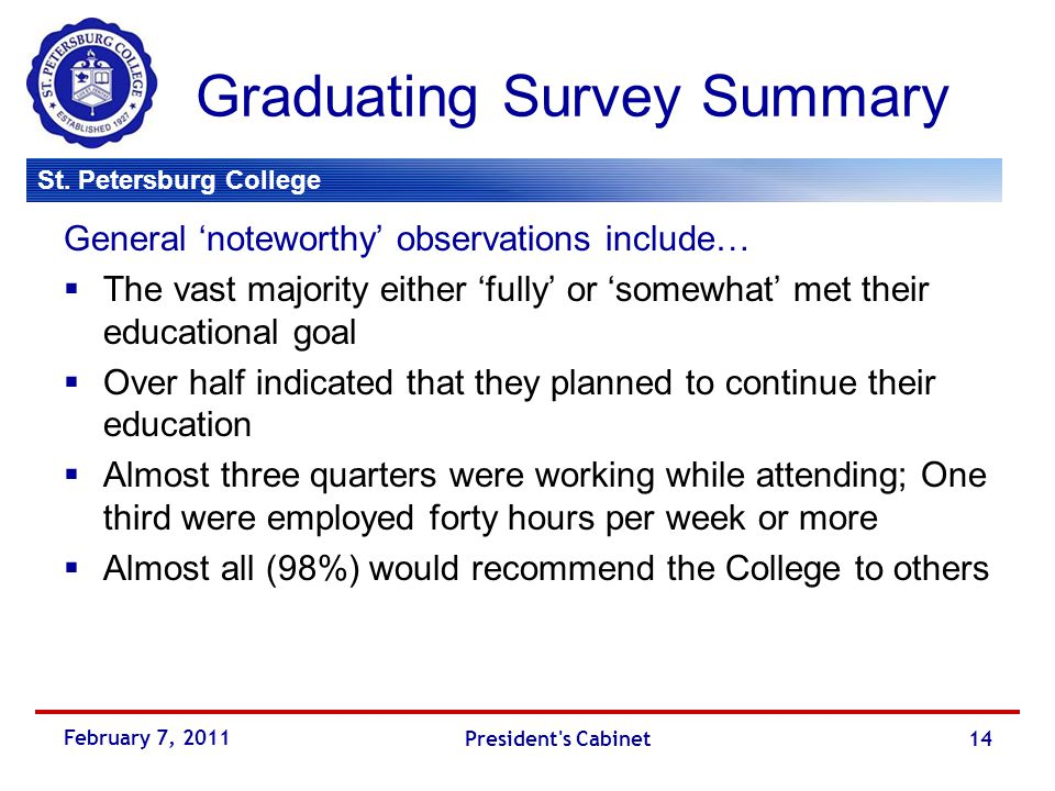 St. Petersburg College Graduating Survey Summary General 'noteworthy' observations include…  The vast majority either 'fully' or 'somewhat' met their