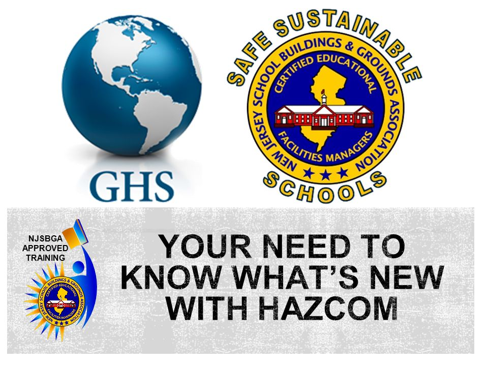 NJSBGA APPROVED TRAINING  Information and Training:  The GHS does not address training.