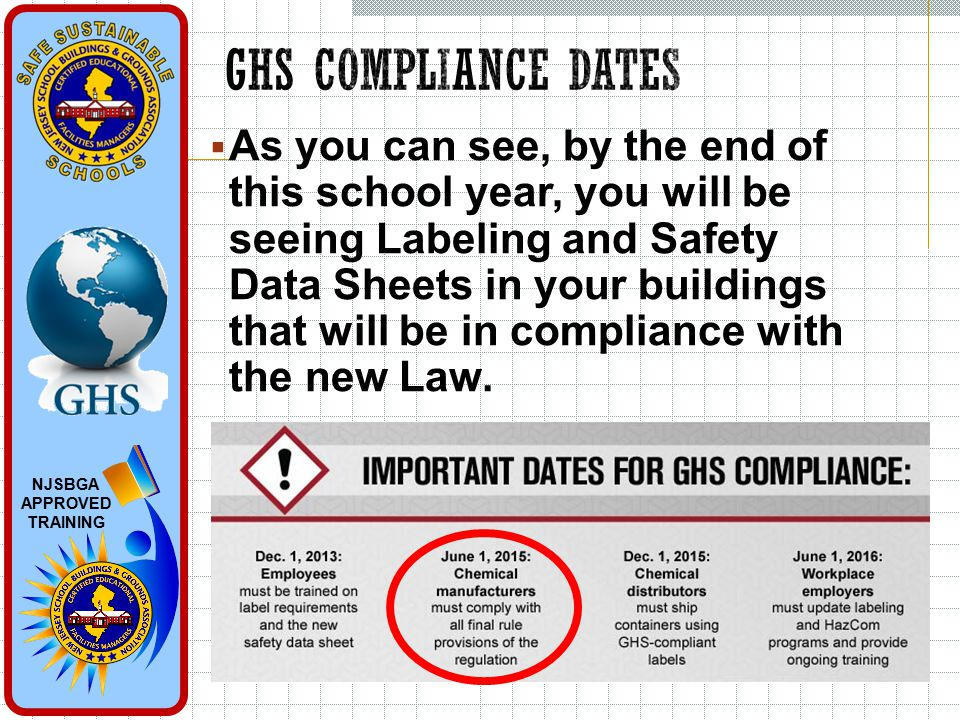 NJSBGA APPROVED TRAINING  As you can see, by the end of this school year, you will be seeing Labeling and Safety Data Sheets in your buildings that will be in compliance with the new Law.