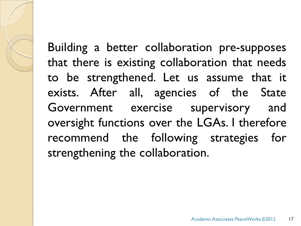 Building a better collaboration pre-supposes that there is existing collaboration that needs to be strengthened.