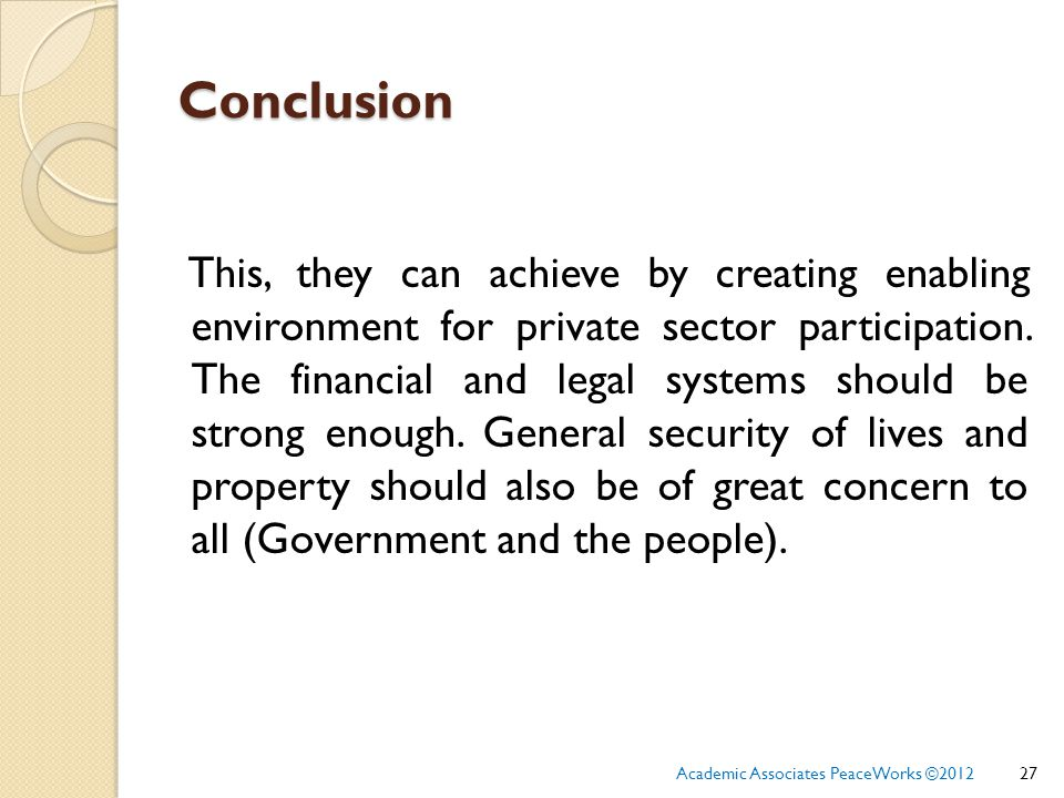 Conclusion This, they can achieve by creating enabling environment for private sector participation.