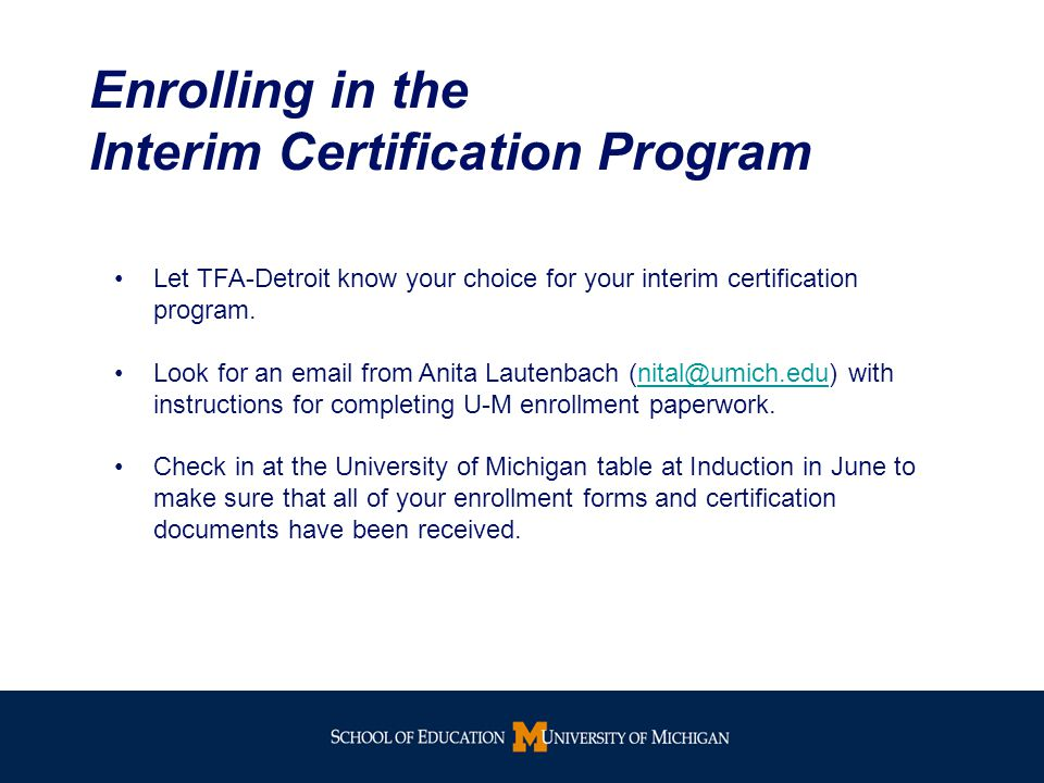 Enrolling in the Interim Certification Program Let TFA-Detroit know your choice for your interim certification program.