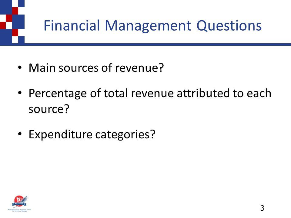 Financial Management Questions Main sources of revenue.