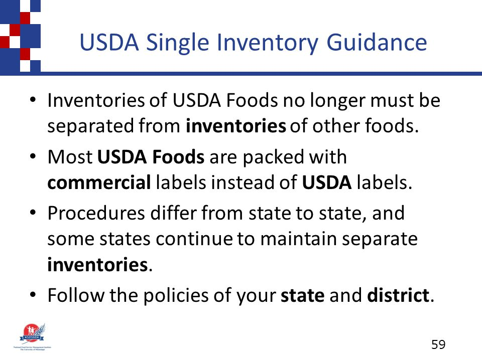 USDA Single Inventory Guidance Inventories of USDA Foods no longer must be separated from inventories of other foods.