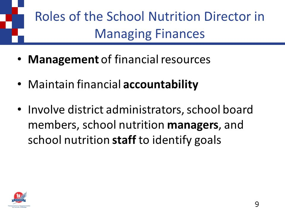 Roles of School Nutrition Director (cont.) Promote team approach Assess, monitor, and evaluate program funds Maintain on-going training 10