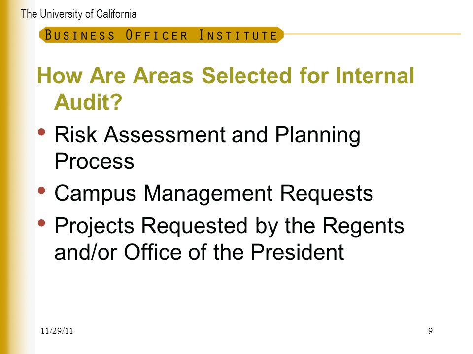 The University of California How Are Areas Selected for Internal Audit? Risk Assessment and Planning Process Campus Management Requests Projects Reque