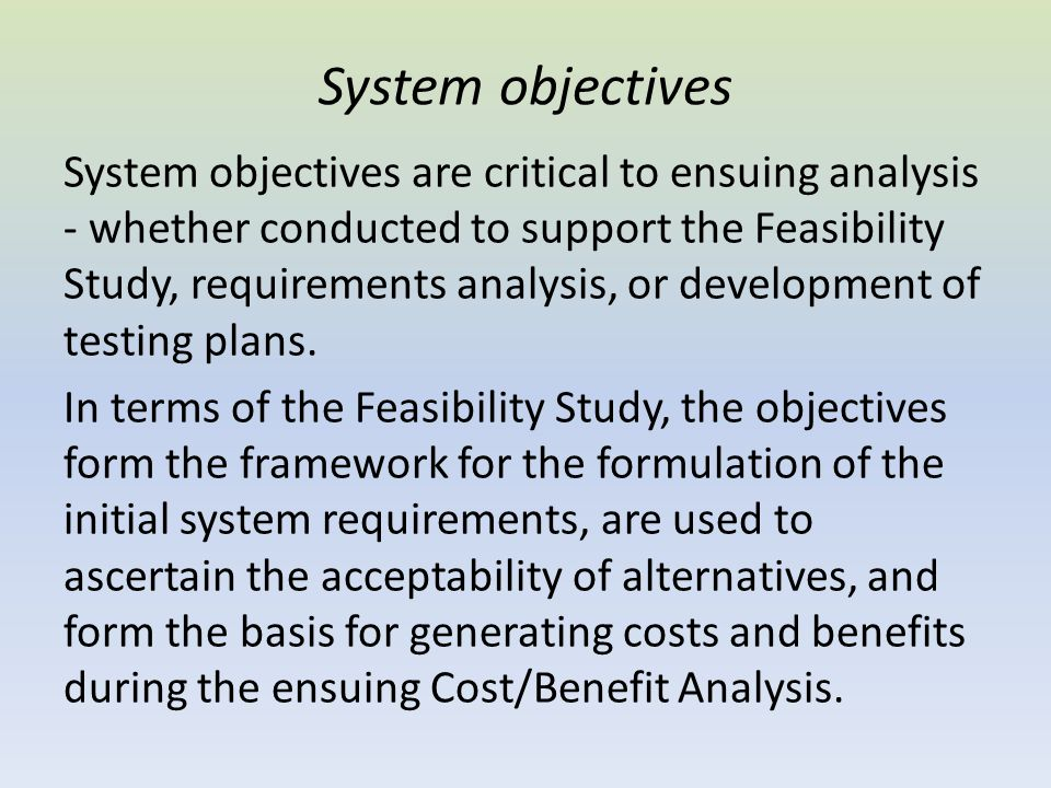 Identify Systems constraints Constraints are factors that lie outside - but have a direct impact on - the system design effort.