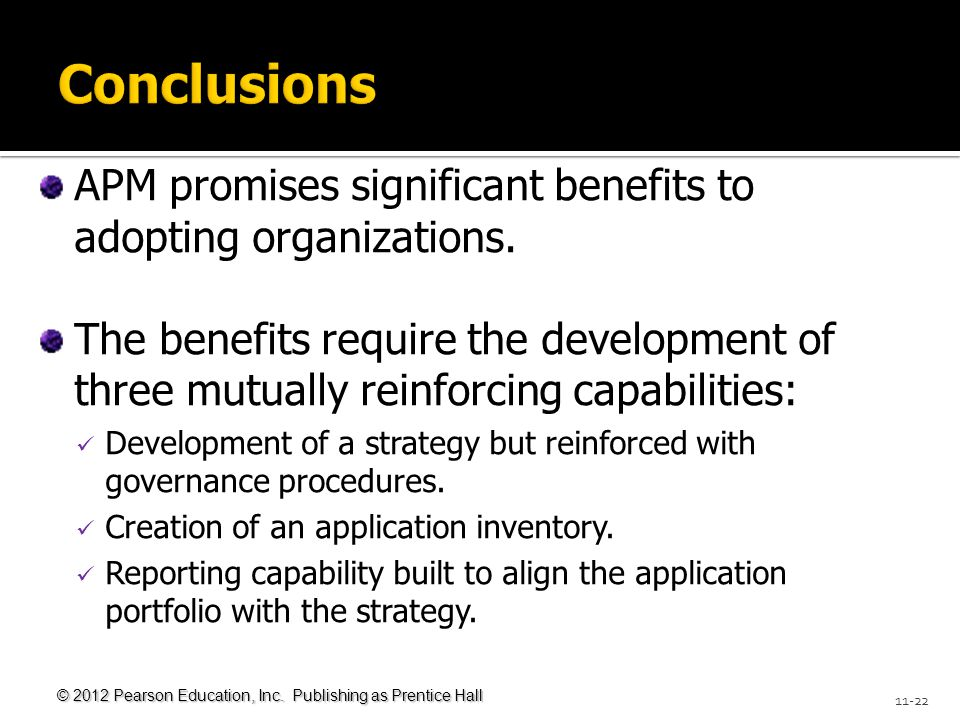 © 2012 Pearson Education, Inc. Publishing as Prentice Hall 11-22 APM promises significant benefits to adopting organizations. The benefits require the
