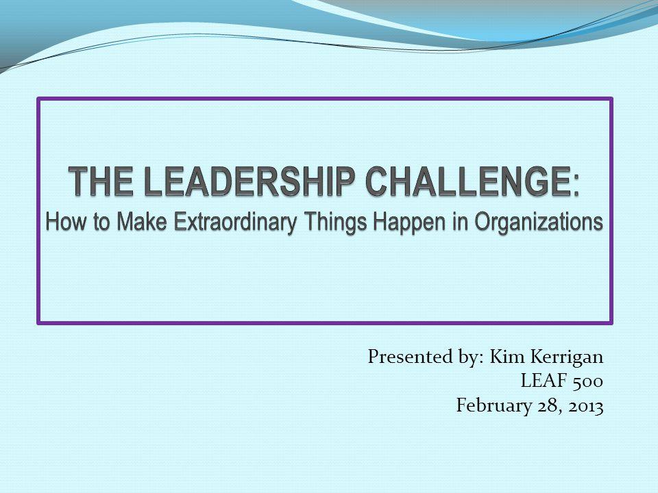 Presented by: Kim Kerrigan LEAF 500 February 28, 2013