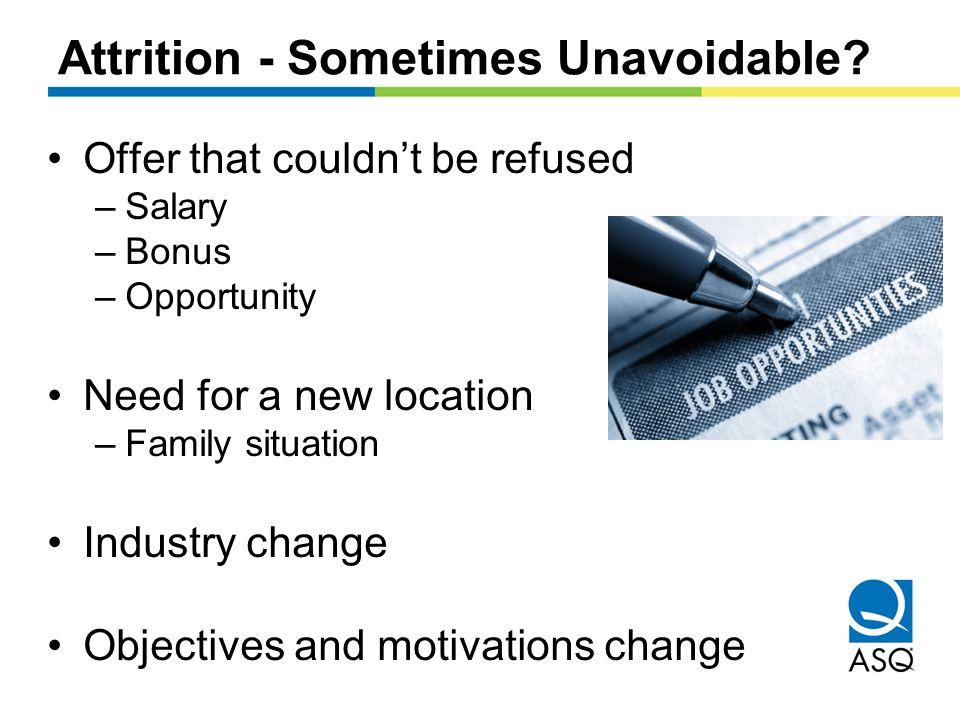 Attrition - Sometimes Unavoidable.