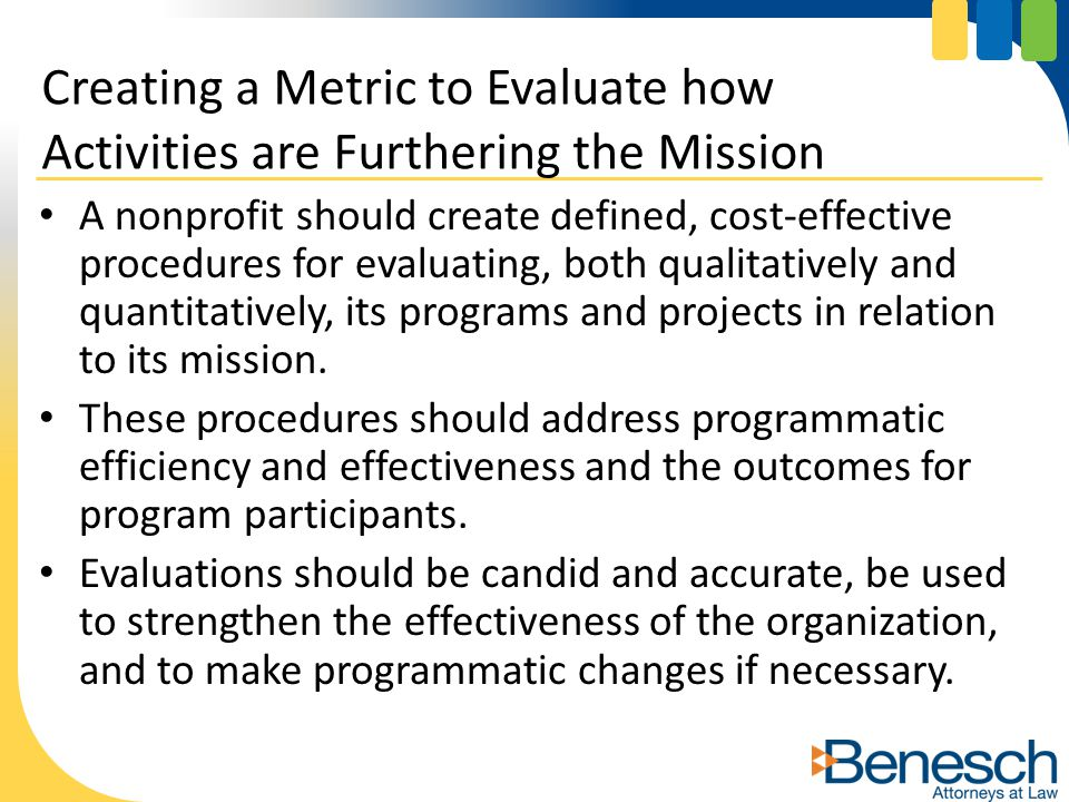 A nonprofit should create defined, cost-effective procedures for evaluating, both qualitatively and quantitatively, its programs and projects in relat