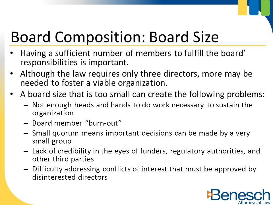 Having a sufficient number of members to fulfill the board' responsibilities is important.