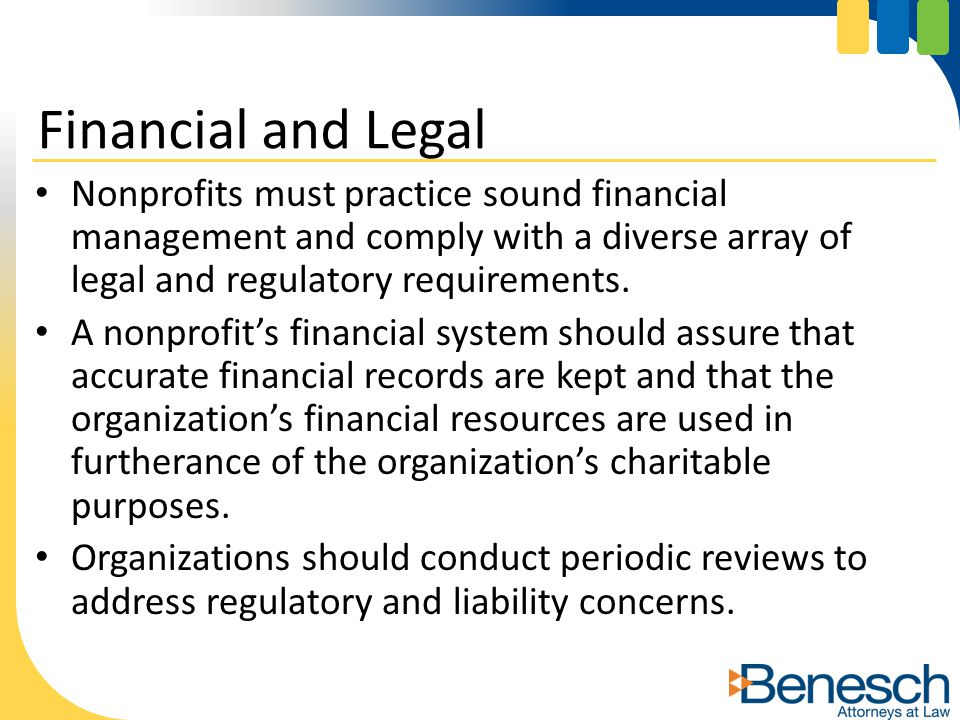 Nonprofits must practice sound financial management and comply with a diverse array of legal and regulatory requirements. A nonprofit's financial syst