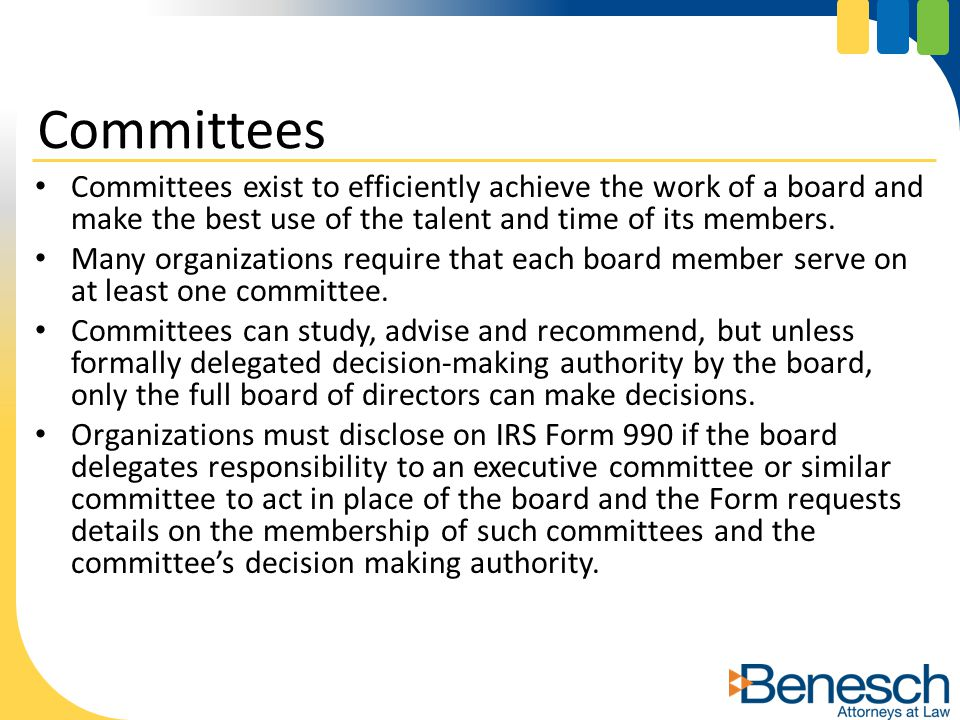 Committees exist to efficiently achieve the work of a board and make the best use of the talent and time of its members. Many organizations require th