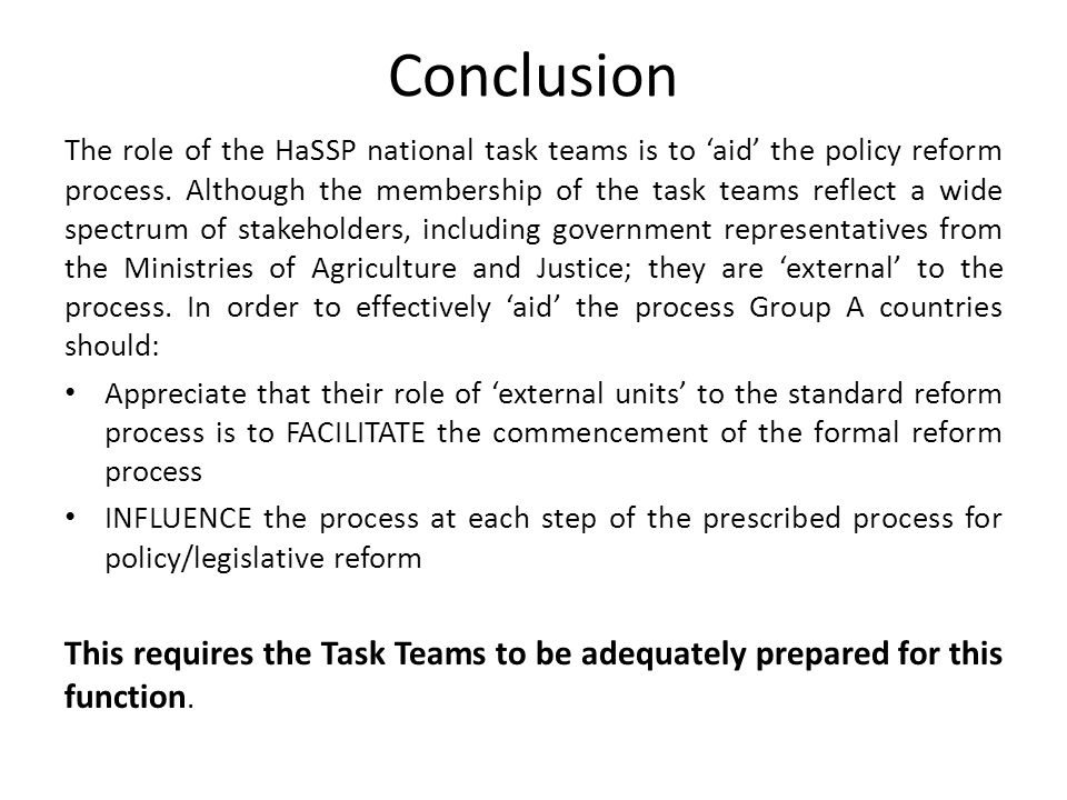 Conclusion The role of the HaSSP national task teams is to 'aid' the policy reform process.