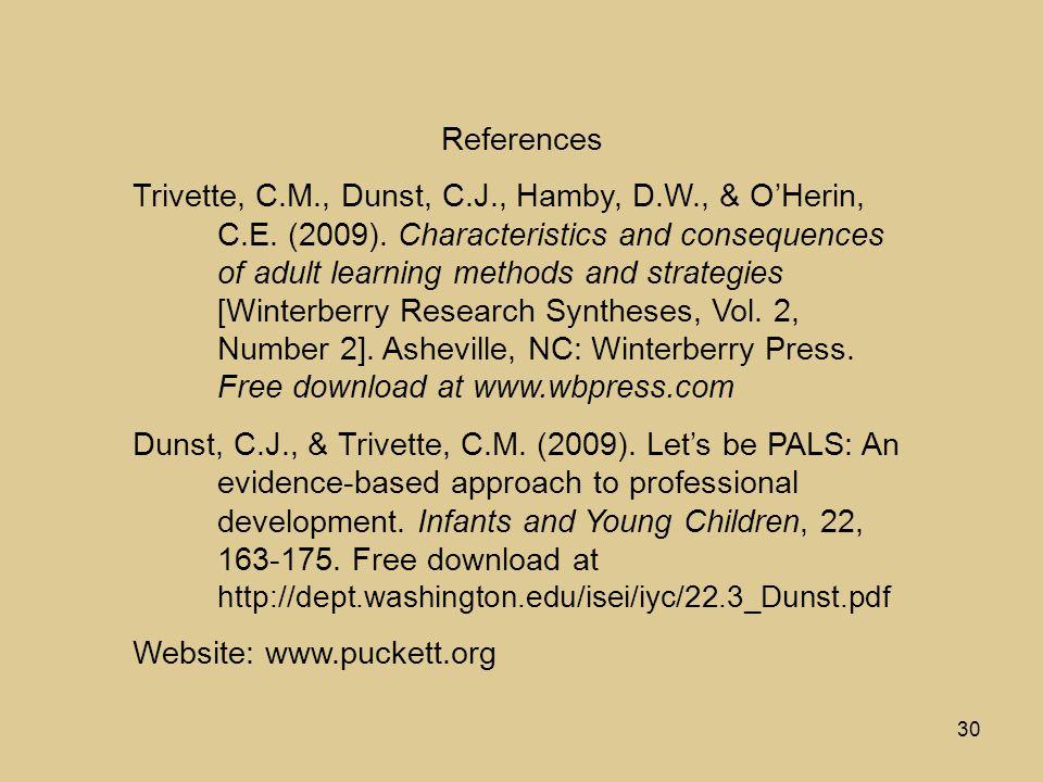 30 References Trivette, C.M., Dunst, C.J., Hamby, D.W., & O'Herin, C.E.