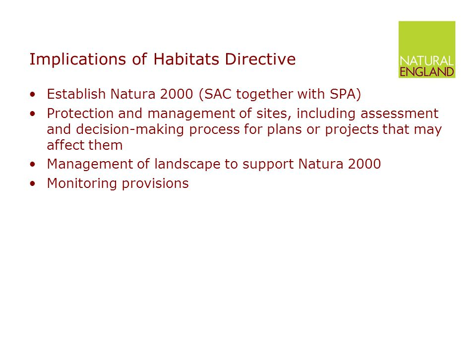 Site protection provisions Article 6.2 – appropriate steps to avoid deterioration and significant disturbance of species Plans or projects Likely to have a significant effect on Natura 2000 site Appropriate assessment Save in exceptional circumstances ascertain no adverse effect on integrity of site before allowing