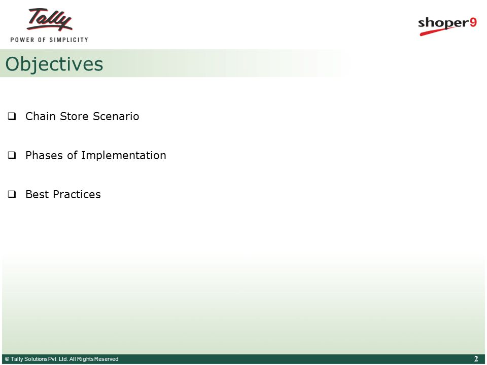 © Tally Solutions Pvt. Ltd. All Rights Reserved 2 Objectives  Chain Store Scenario  Phases of Implementation  Best Practices