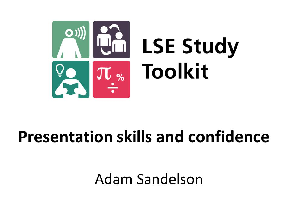 Presentation skills and confidence Adam Sandelson