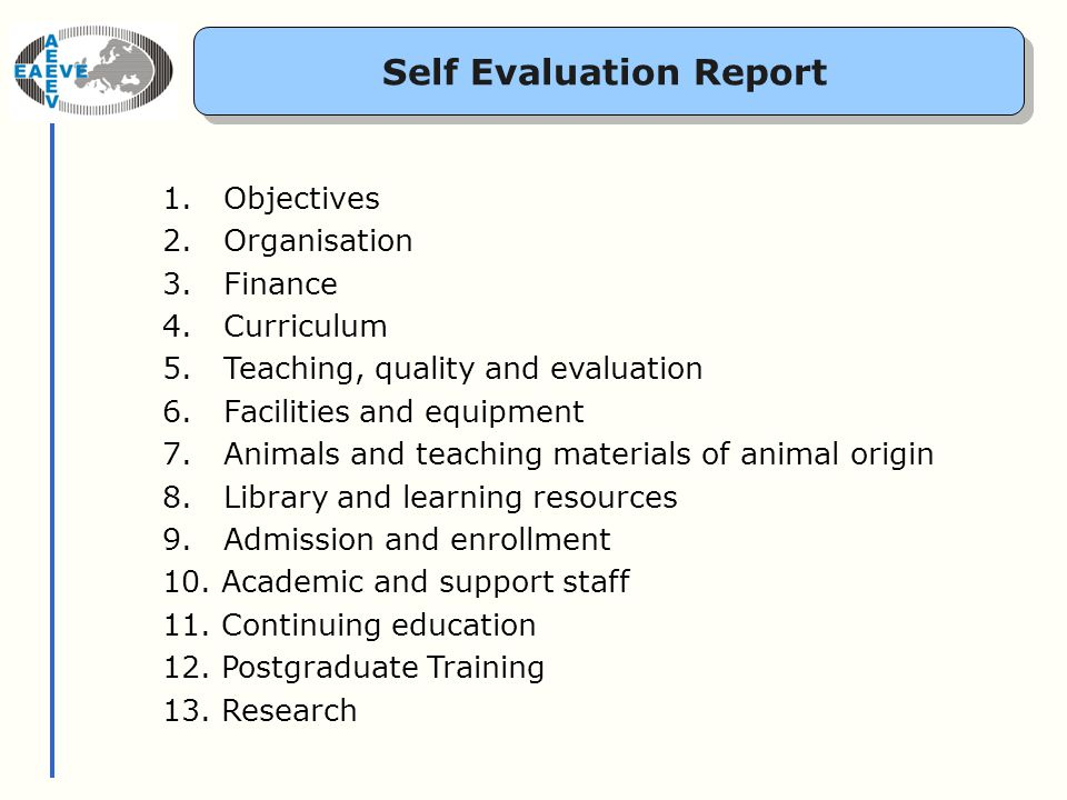 Self Evaluation Report 1. Objectives 2. Organisation 3.