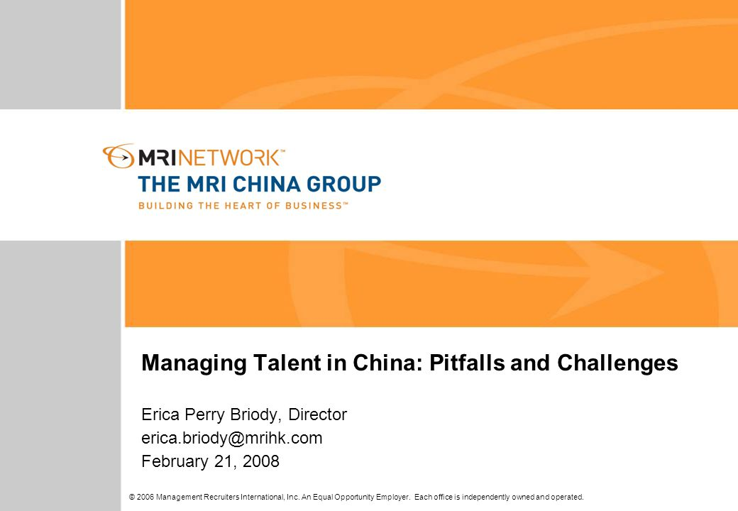 © 2006 Management Recruiters International, Inc. An Equal Opportunity Employer. Each office is independently owned and operated. YOUR Unique Operating