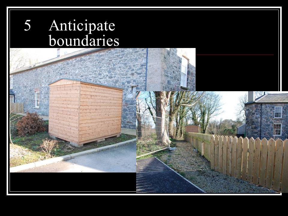 5 Anticipate boundaries
