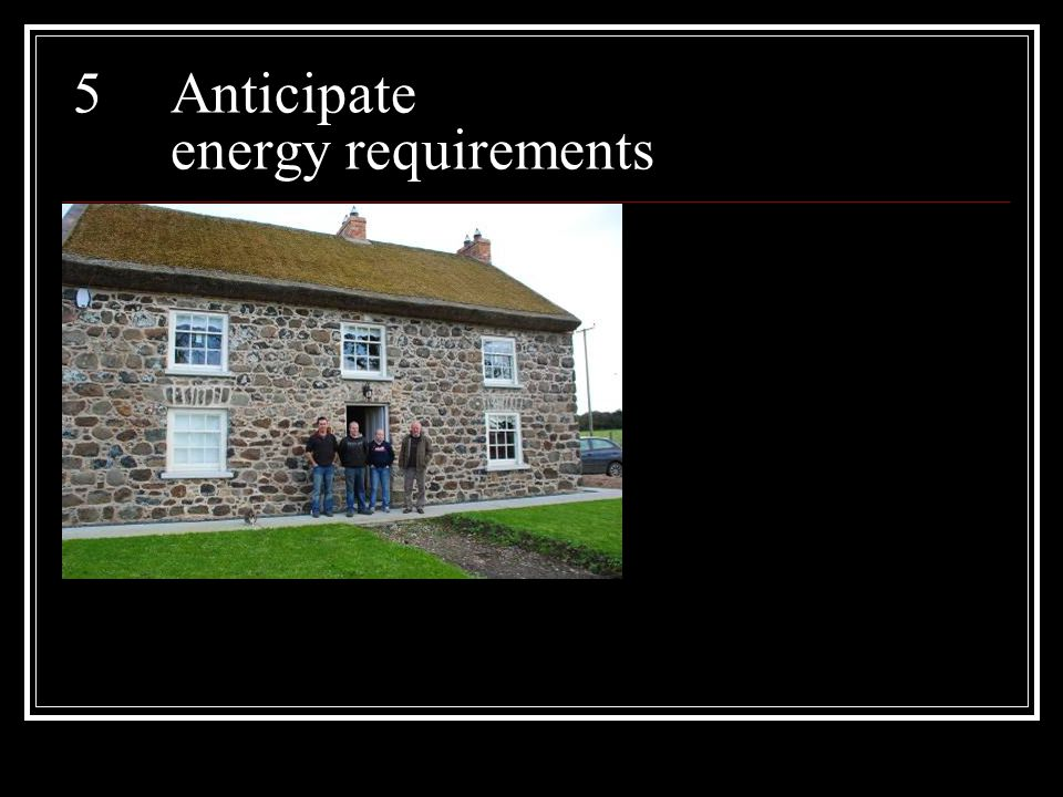 5Anticipate energy requirements