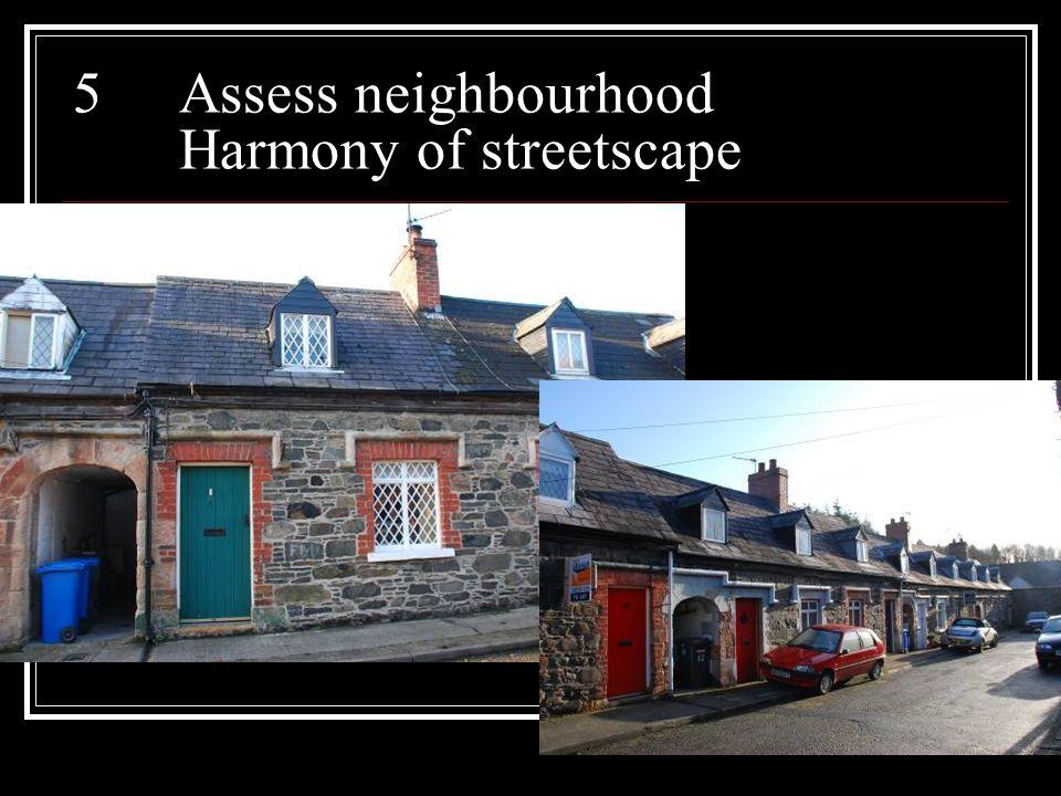 5Assess neighbourhood Harmony of streetscape