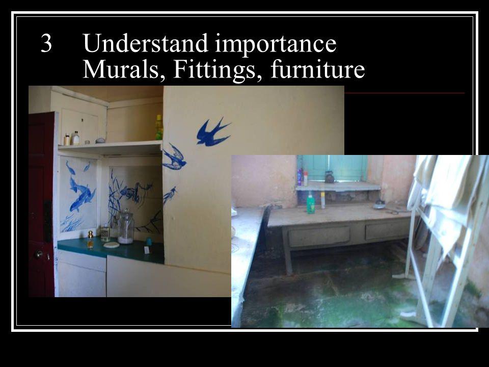 3Understand importance Murals, Fittings, furniture