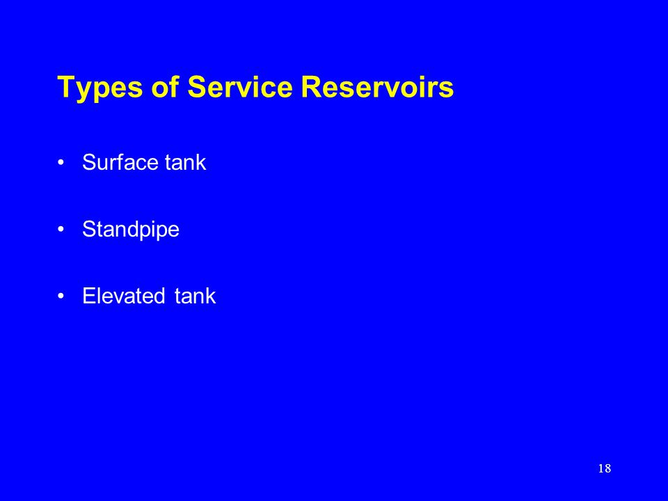 18 Types of Service Reservoirs Surface tank Standpipe Elevated tank