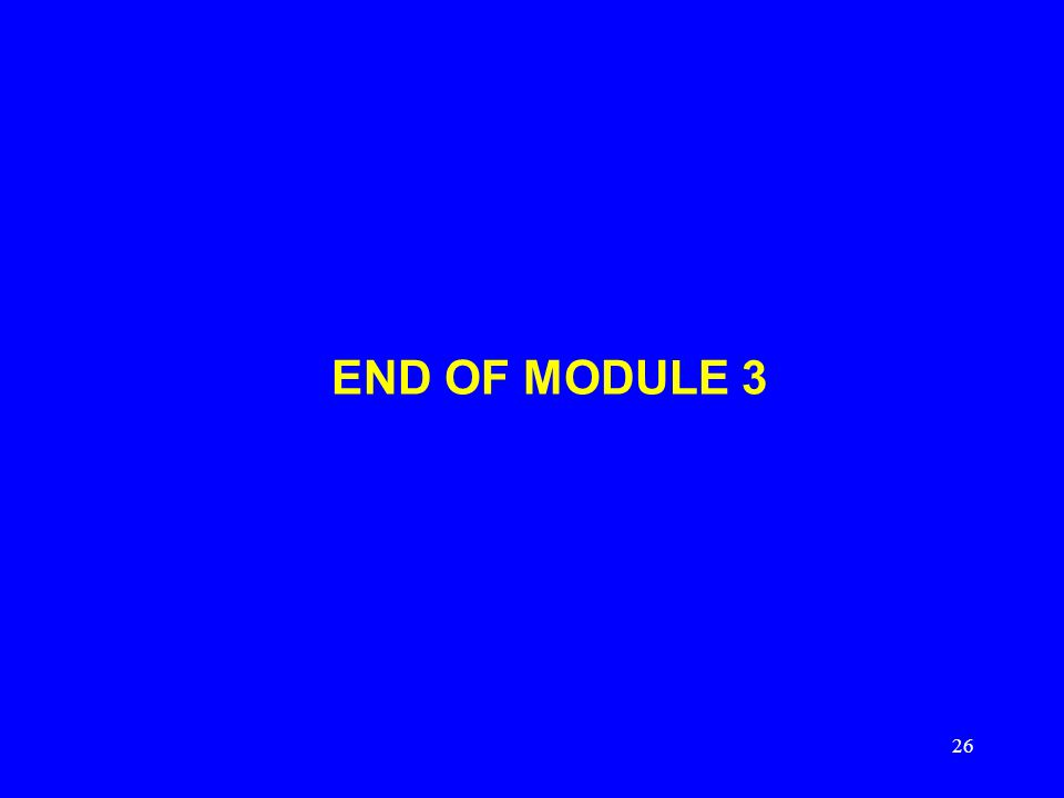 26 END OF MODULE 3