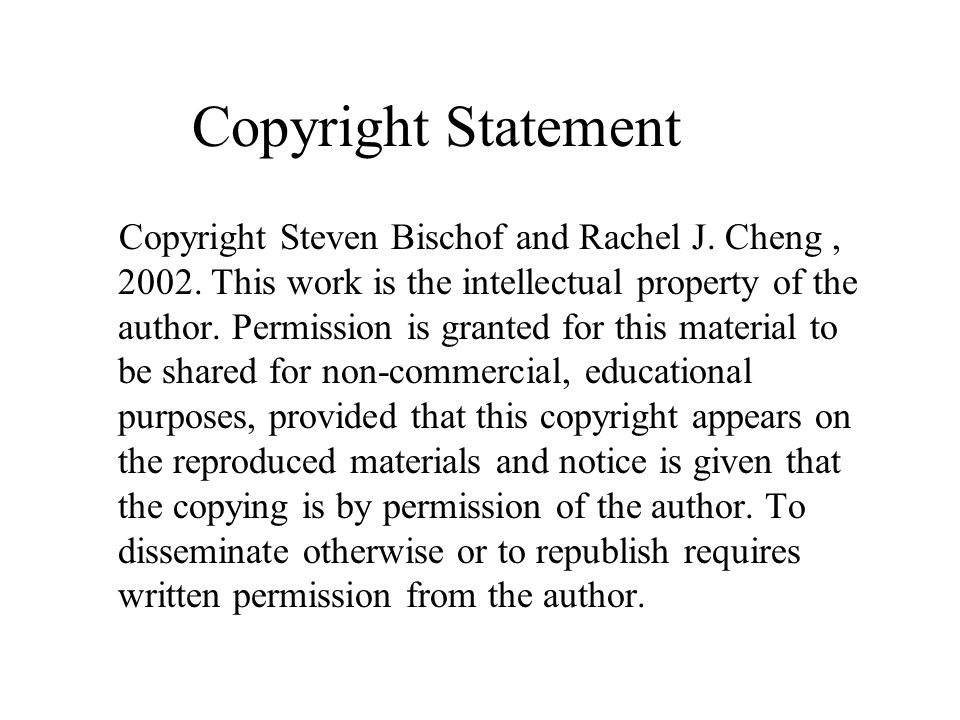 Copyright Statement Copyright Steven Bischof and Rachel J.
