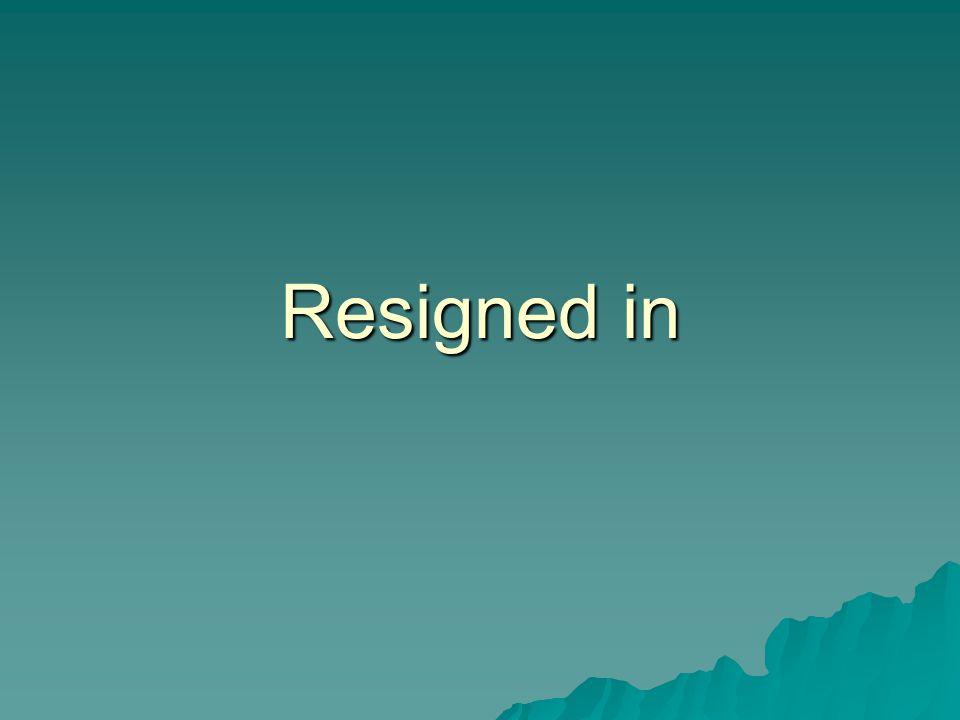 Resigned in