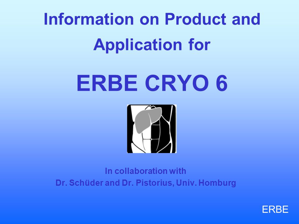 Information on Product and Application for ERBE CRYO 6 In collaboration with Dr.