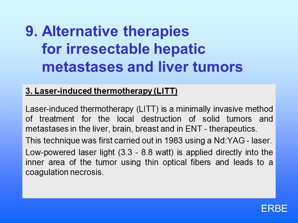 9.Alternative therapies for irresectable hepatic metastases and liver tumors 3.