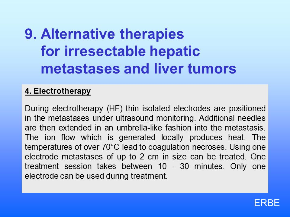 9.Alternative therapies for irresectable hepatic metastases and liver tumors 4.